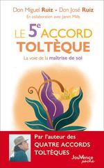 Le 5ème accord toltèque ; la voie de la maîtrise de soi