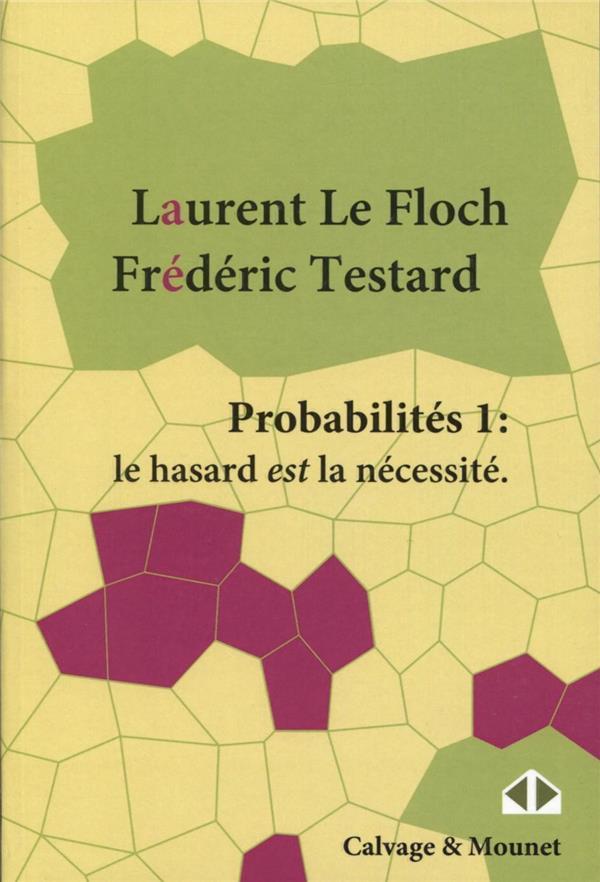 Probabilités t.1; le hasard est la nécessité