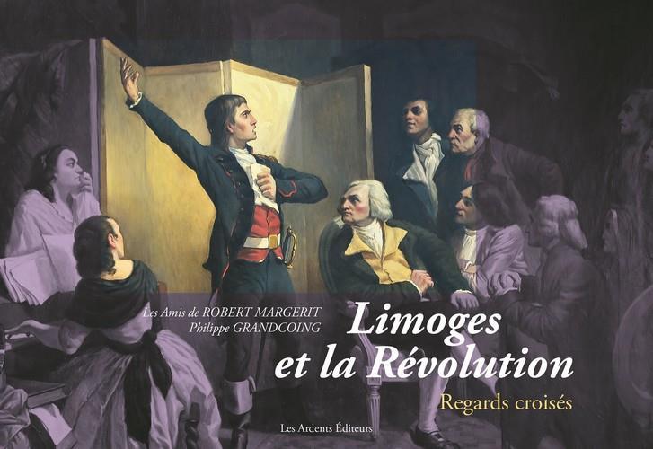 Limoges et la Révolution ; regards croisés
