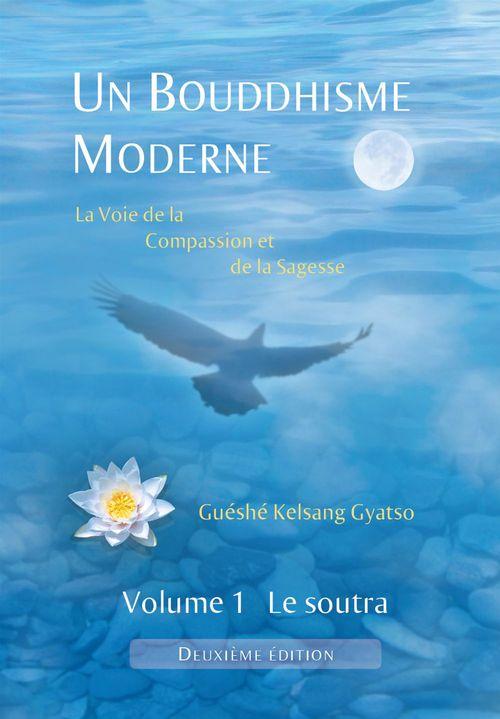 Un Bouddhisme Moderne - Volume 1 : le soutra - 2e édition