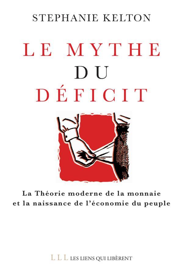 Le mythe du déficit ; la théorie moderne de la monnaie et la naissance de l'économie du peuple
