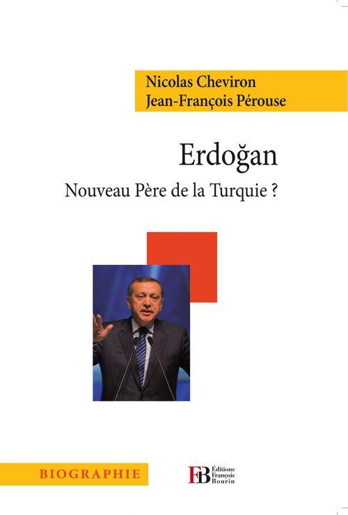 Erdogan ; nouveau père de la Turquie ?
