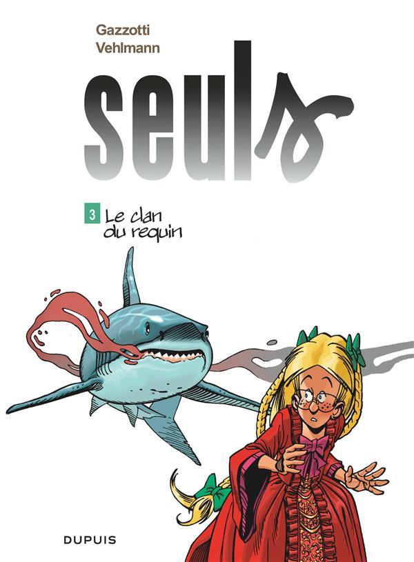 Seuls T.3 ; le clan du requin