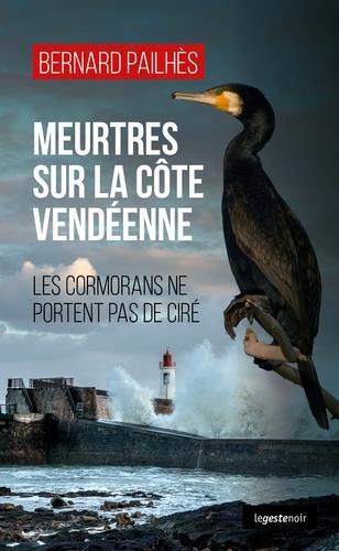 Meurtres sur la côte vendéenne ; les cormorans ne portent pas de cire