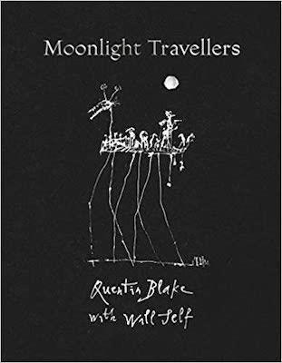 Moonlight Travellers Quentin Blake With Will Self