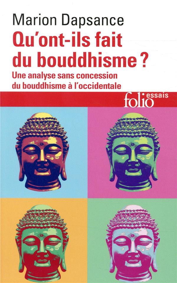 qu'ont-ils fait du bouddhisme ? une analyse sans concession du bouddhisme à l'occidentale