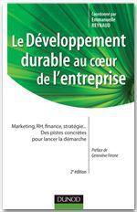 Vente Livre Numérique : Le développement durable au coeur de l'entreprise- 2e édition  - Jean-Pascal Gond - Caroline Gauthier - Grégory Schneider-Maunoury - Florence Depoers