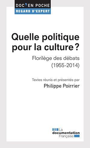 Quelle politique pour la culture ? florilège des débats (1955-2014)