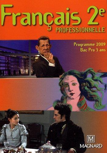 Francais 2de Professionelle Bac Pro 3 Ans Edition 2009 Francoise Torregrosa Collectif Magnard Grand Format Librairie Autrement St Denis