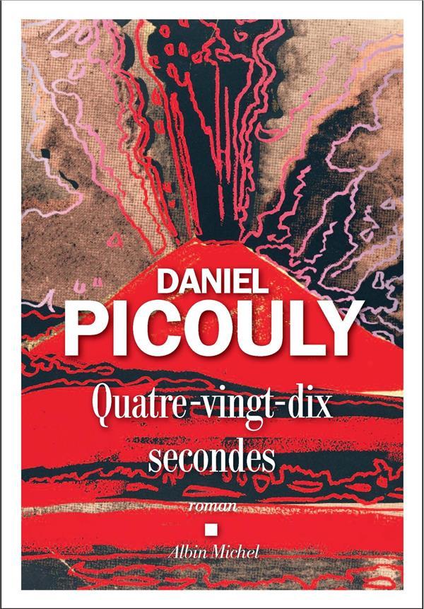 QUATRE-VINGT-DIX SECONDES PICOULY DANIEL