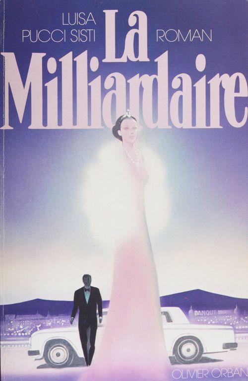 La Milliardaire  - Francoise Xenakis  - Luisa Pucci-Sisti