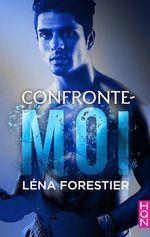 Confronte-moi  - Lena Forestier