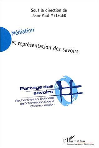 Mediation et representation des savoirs - recherches en sciences de l'information et de la communica