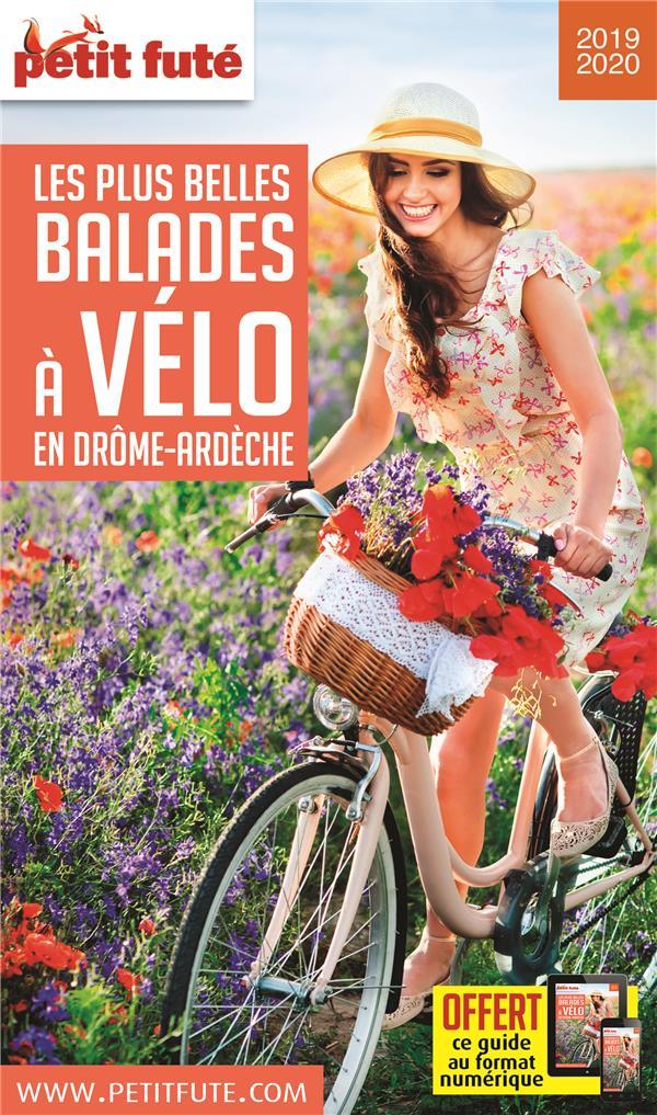 GUIDE PETIT FUTE ; THEMATIQUES ; balades à vélo Drome-Ardèche (édition 2019)