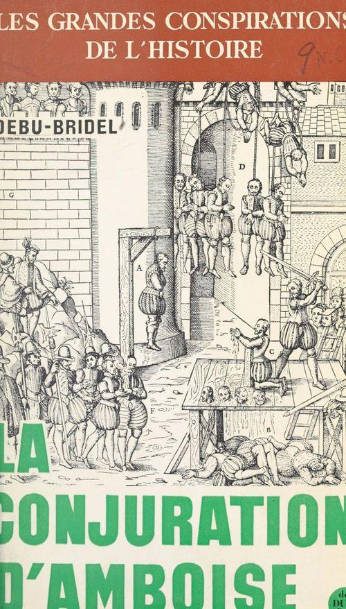 La conjuration d'Amboise  - Jacques Debu-Bridel
