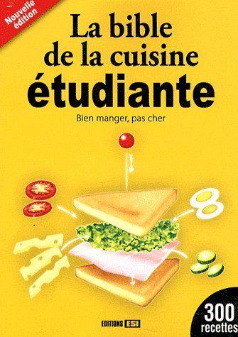 La Bible De La Cuisine Etudiante ; Bien Manger, Pas Cher