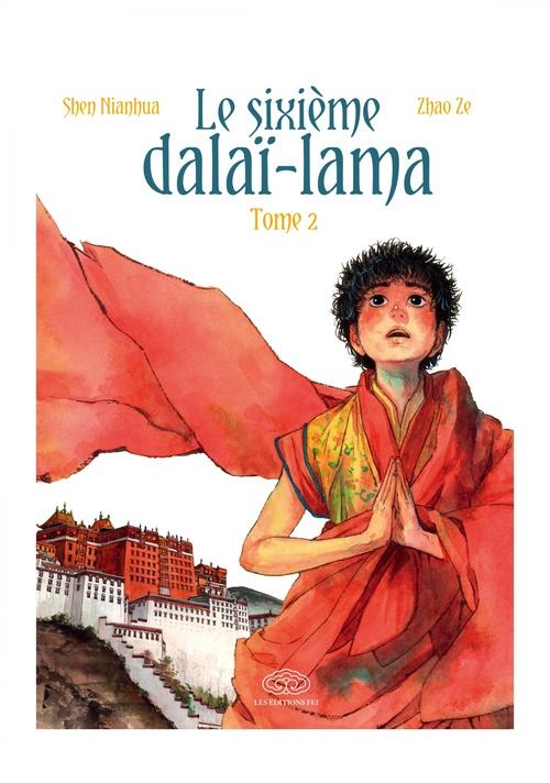 Le sixième Dalaï-Lama T.2