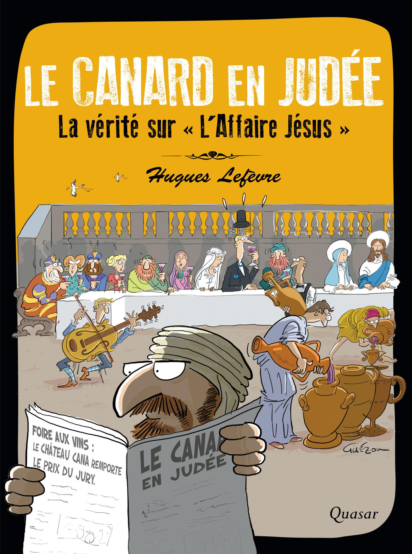 Le canard en Judée ; la vérité sur