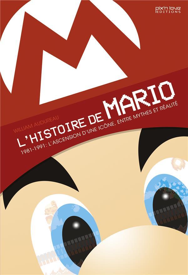 L'histoire de Mario, 1981-1991 ; l'ascension d'une icône, entre mythes et réalités