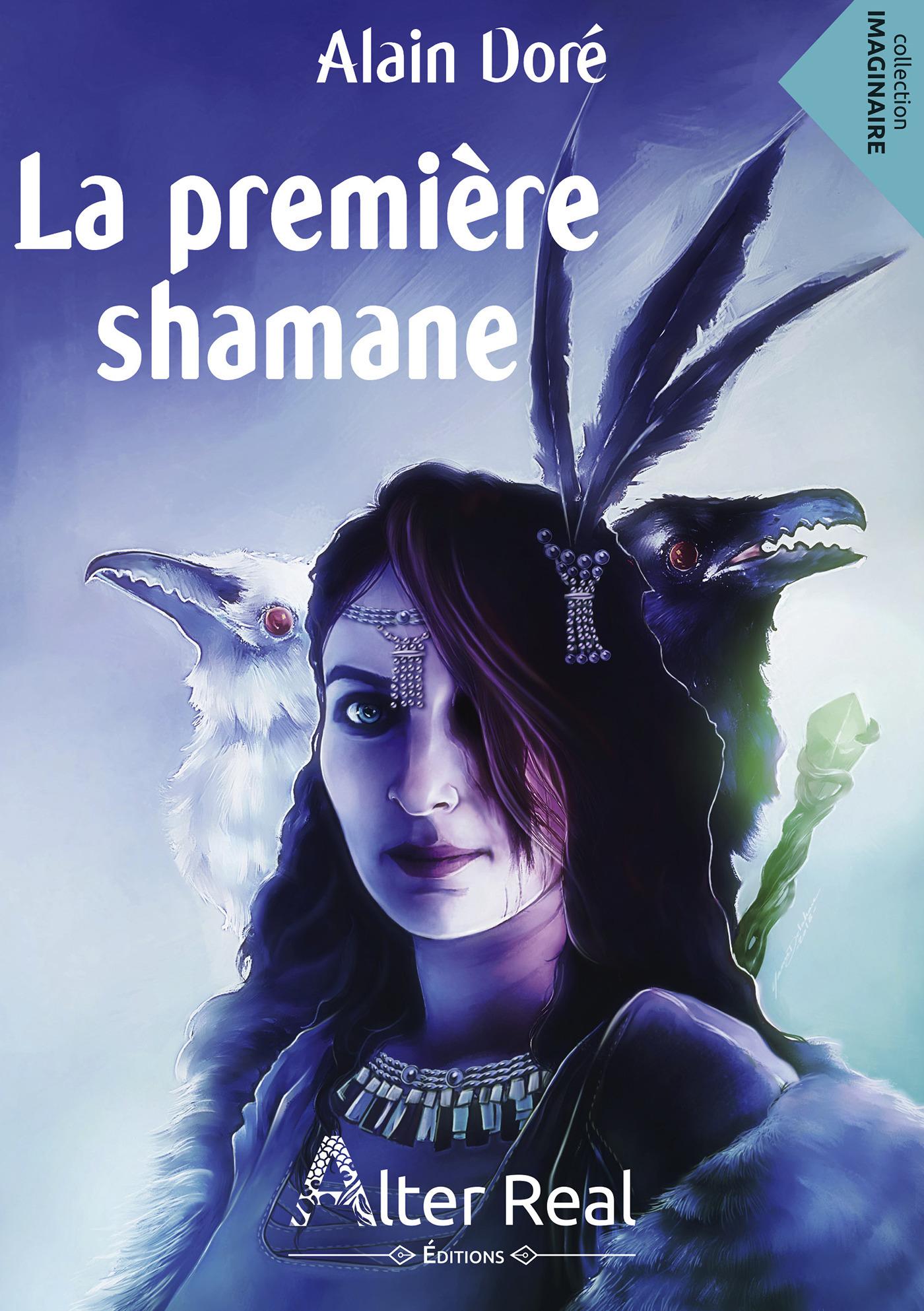 La première shamane - shamanes et sorciers t.1