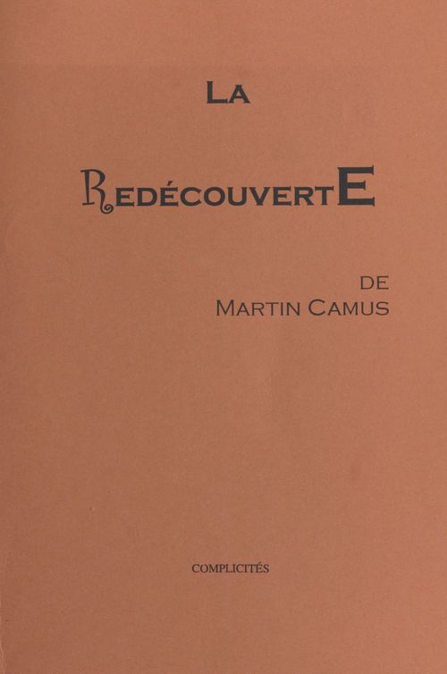 La redécouverte  - Martin Camus