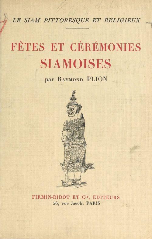 Le Siam pittoresque et religieux (1)  - Raymond Plion