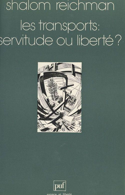 Les transports : servitude ou liberté ?