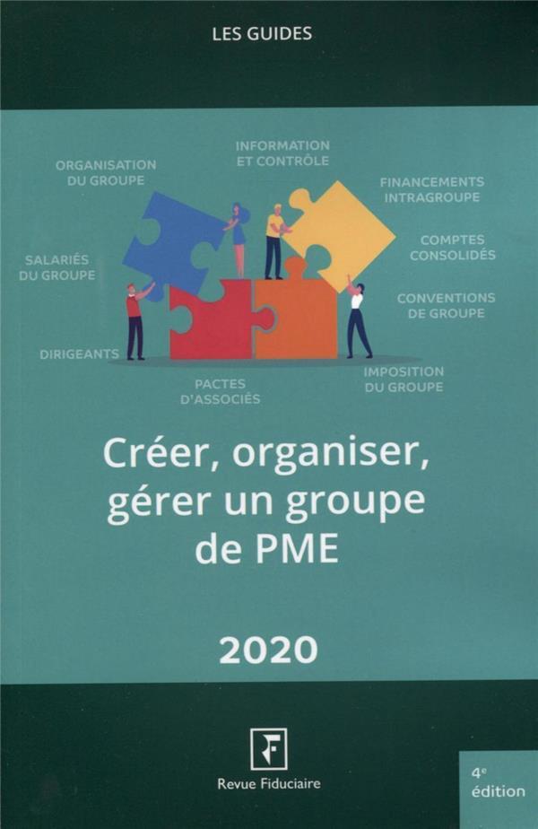 Les guides RF ; créer, organiser, gérer un groupe de PME (édition 2020)