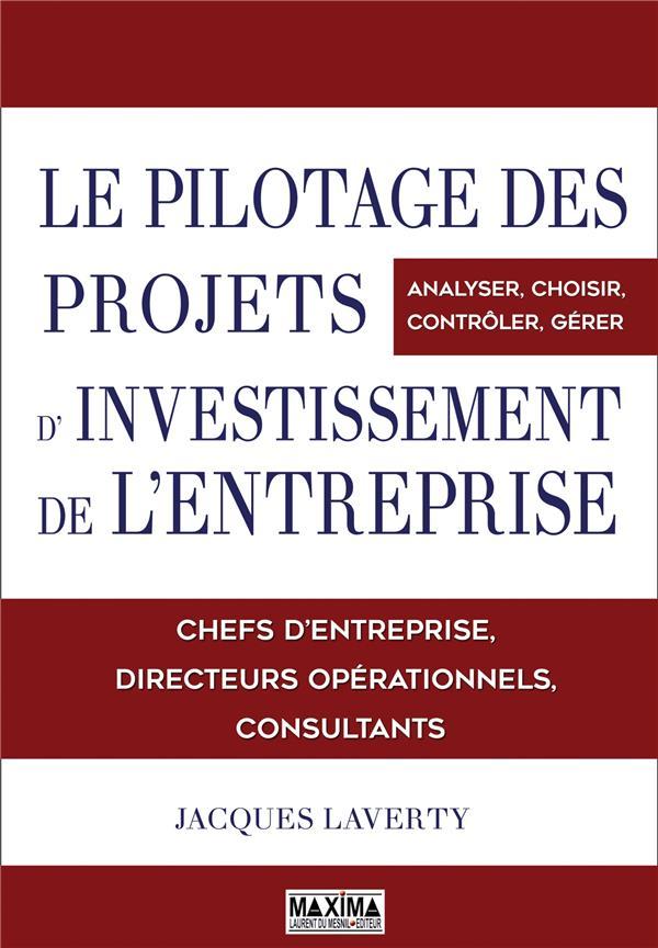 Le Pilotage Economique, Financier Et Strategique Des Investissements De Votre Entreprise