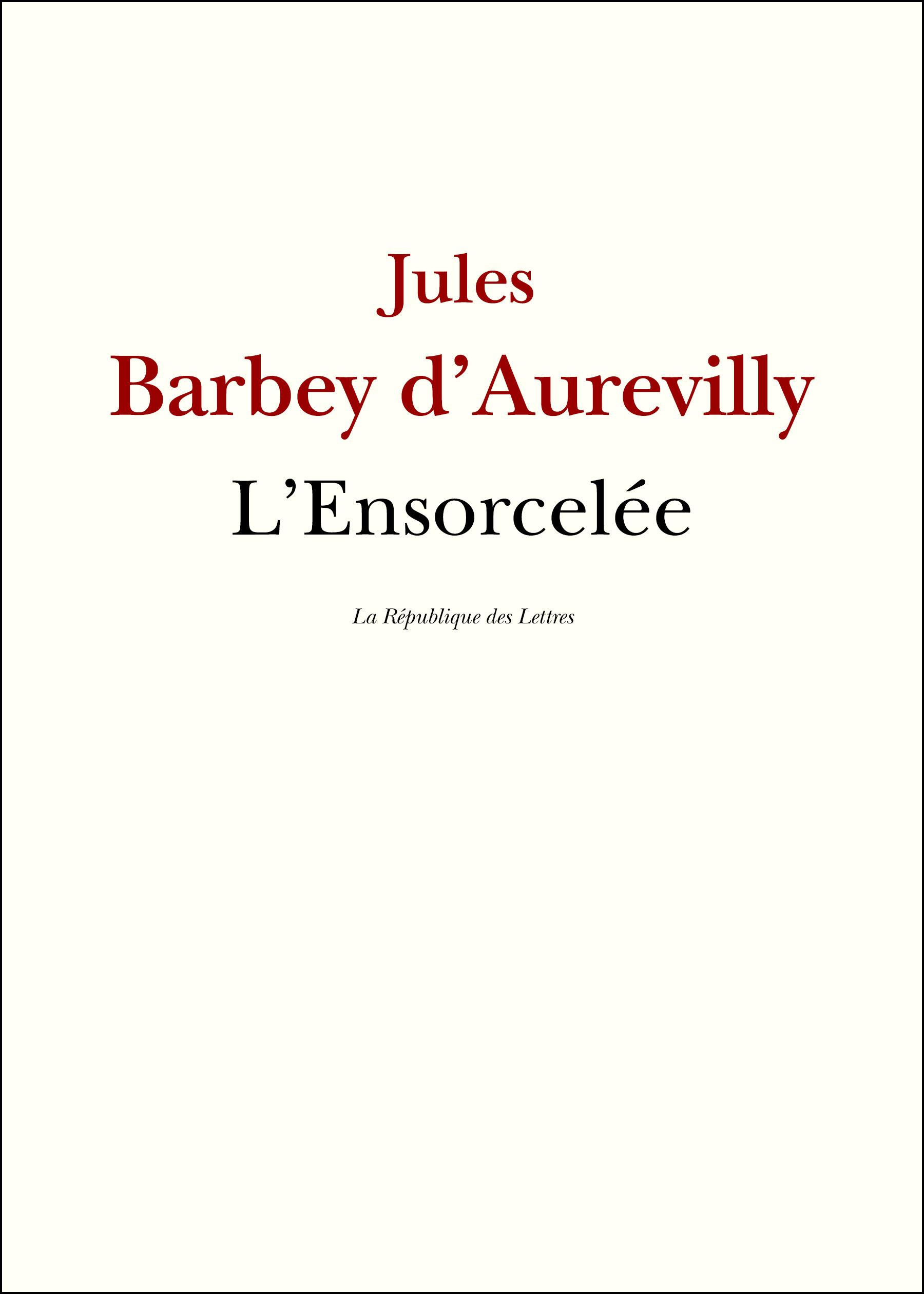 L'Ensorcelée  - Jules Barbey d'Aurevilly (1808-1889)