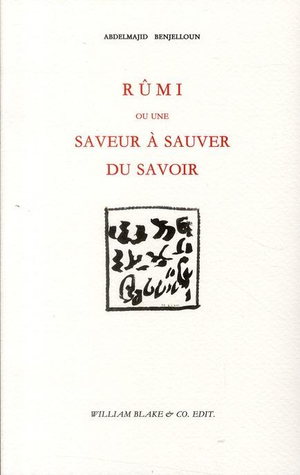 Rumi Ou Une Saveur A Sauver Du Savoir