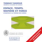 Vente AudioBook : Espace, temps, matière et force. D'Einstein à la théorie des cordes  - Thibault DAMOUR