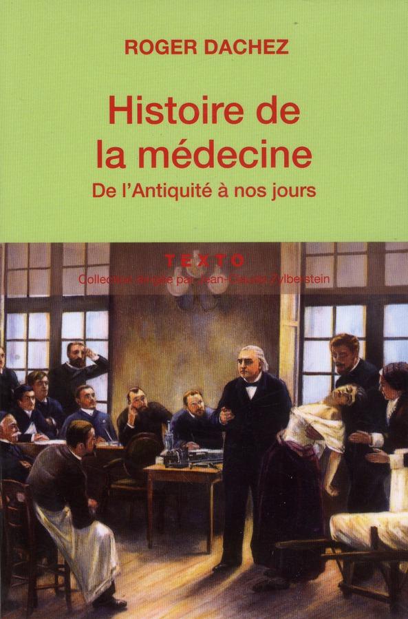 Histoire de la médecine ; de l'Antiquité à nos jours