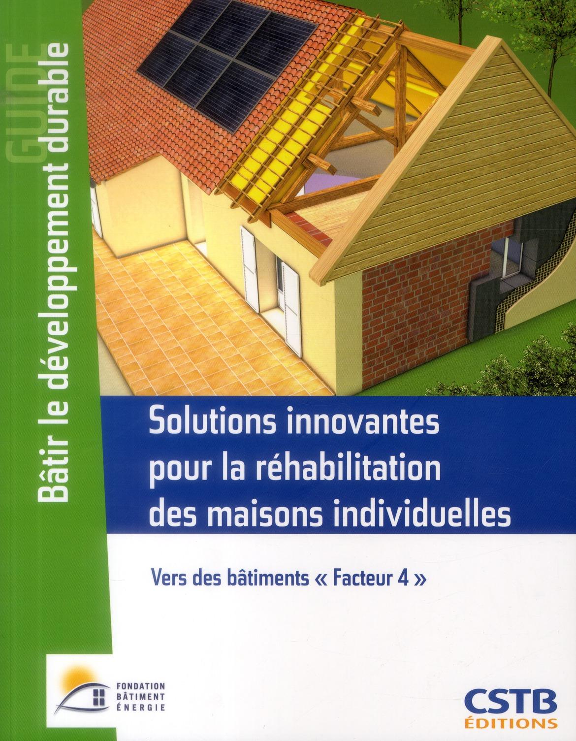 Ssolutions innovantes pour la réhabilitation des maisons individuelles ; vers des bâtiments facteu 4