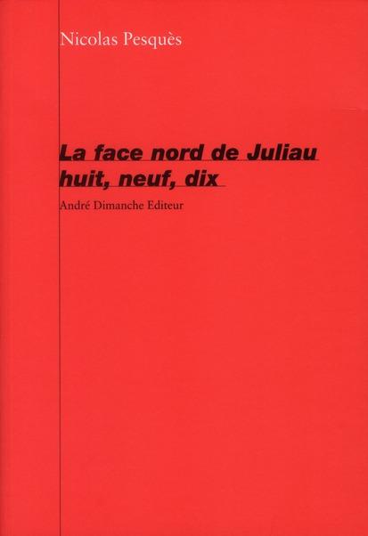 La face nord de juliau huit, neuf, dix