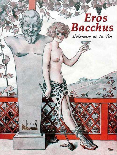 Eros Bacchus ; l'amour et le vin