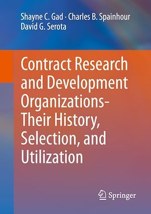 Contract Research and Development Organizations-Their History, Selection, and Utilization