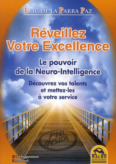 Reveillez Votre Excellence ; Le Pouvoir De La Neuro-Intelligence