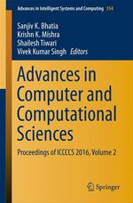 Advances in Computer and Computational Sciences  - Sanjiv K. Bhatia - Sanjiv K. Singh - Krishn K. Mishra - Shailesh Tiwari - Vivek Kumar Singh