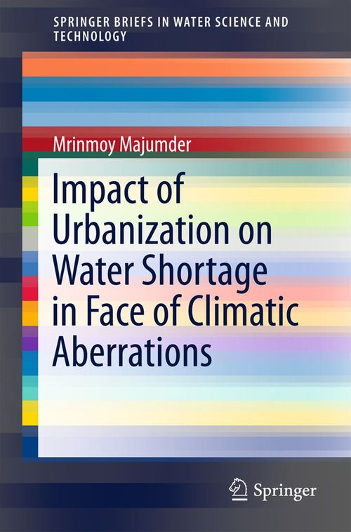 Impact of Urbanization on Water Shortage in Face of Climatic Aberrations  - Mrinmoy Majumder