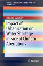 Impact of Urbanization on Water Shortage in Face of Climatic Aberrations  - Mrinmoy Majumder