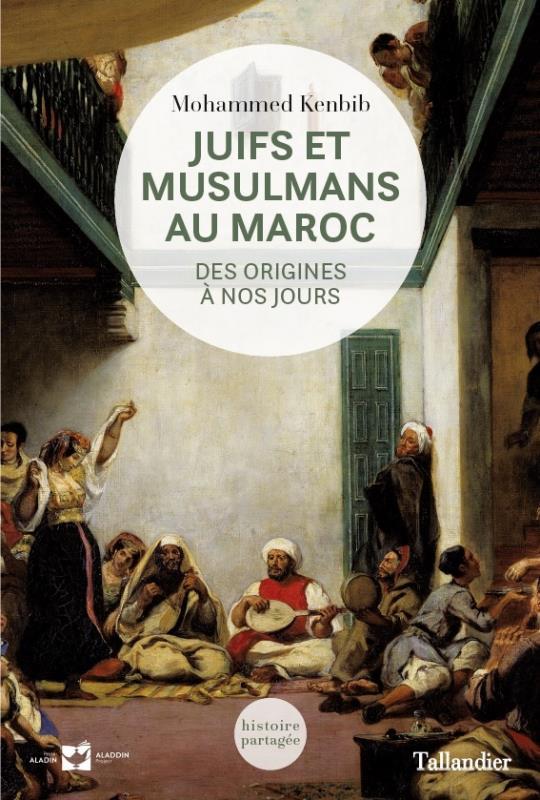 Juifs et musulmans au Maroc ; des origines à nos jours