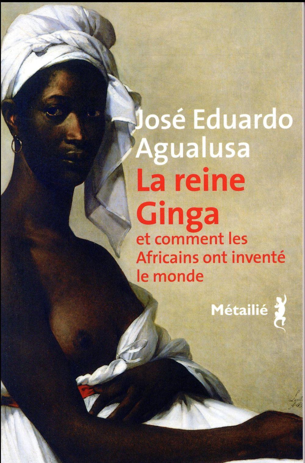 La reine Ginga et comment les Africains ont inventé le monde