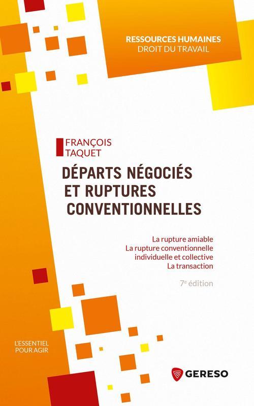 Départs négociés et ruptures conventionnelles : rupture amiable-rupture conventionnelle individuelle (7e édition)