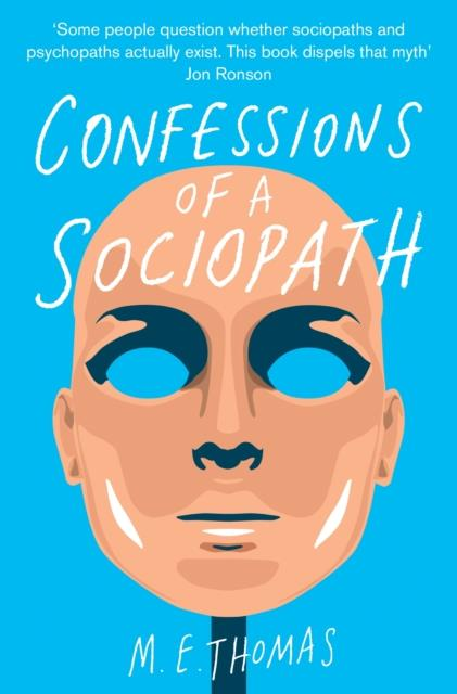 Confessions of a sociopath - a life spent hiding in plain sight
