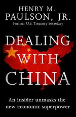 Dealing with China  - Hank Paulson