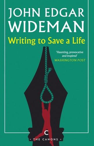 Writing to Save a Life  - John Edgar Wideman