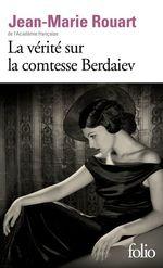 La vérité sur la comtesse Berdaiev  - Jean-Marie ROUART