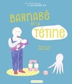 Vente Livre Numérique : Les petites étapes de ma grande vie - Barnabé et sa tétine