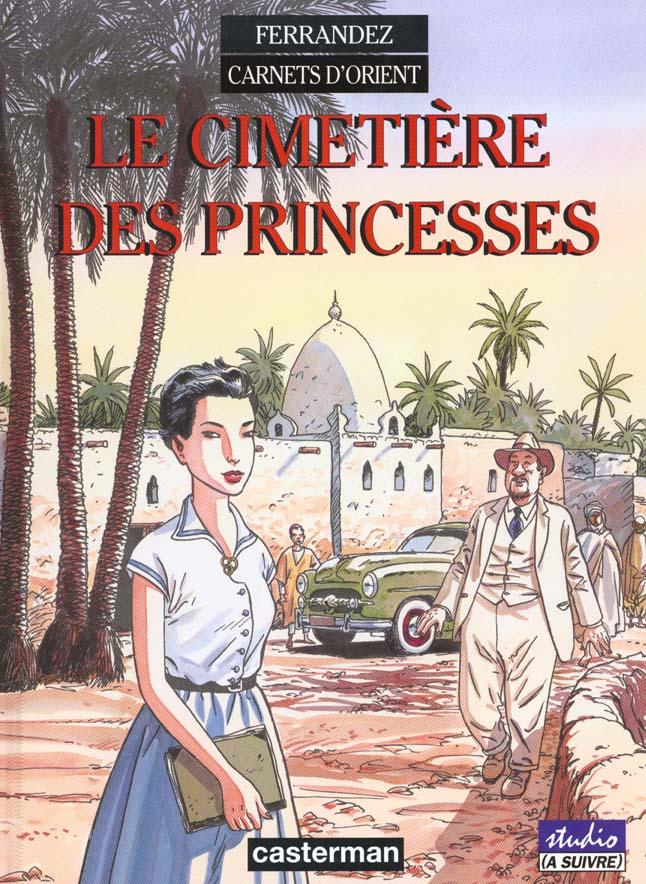 Carnets d'Orient T.5 ; le cimetière des princesses